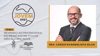 Revendo as Prioridades do Reino entre os povos não alcançados, com Rev. Cácio | CMJ 2021