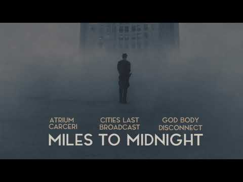 Atrium Carceri, Cities Last Broadcast, God Body Disconnect - Miles to Midnight (Full album) 2018 thumb