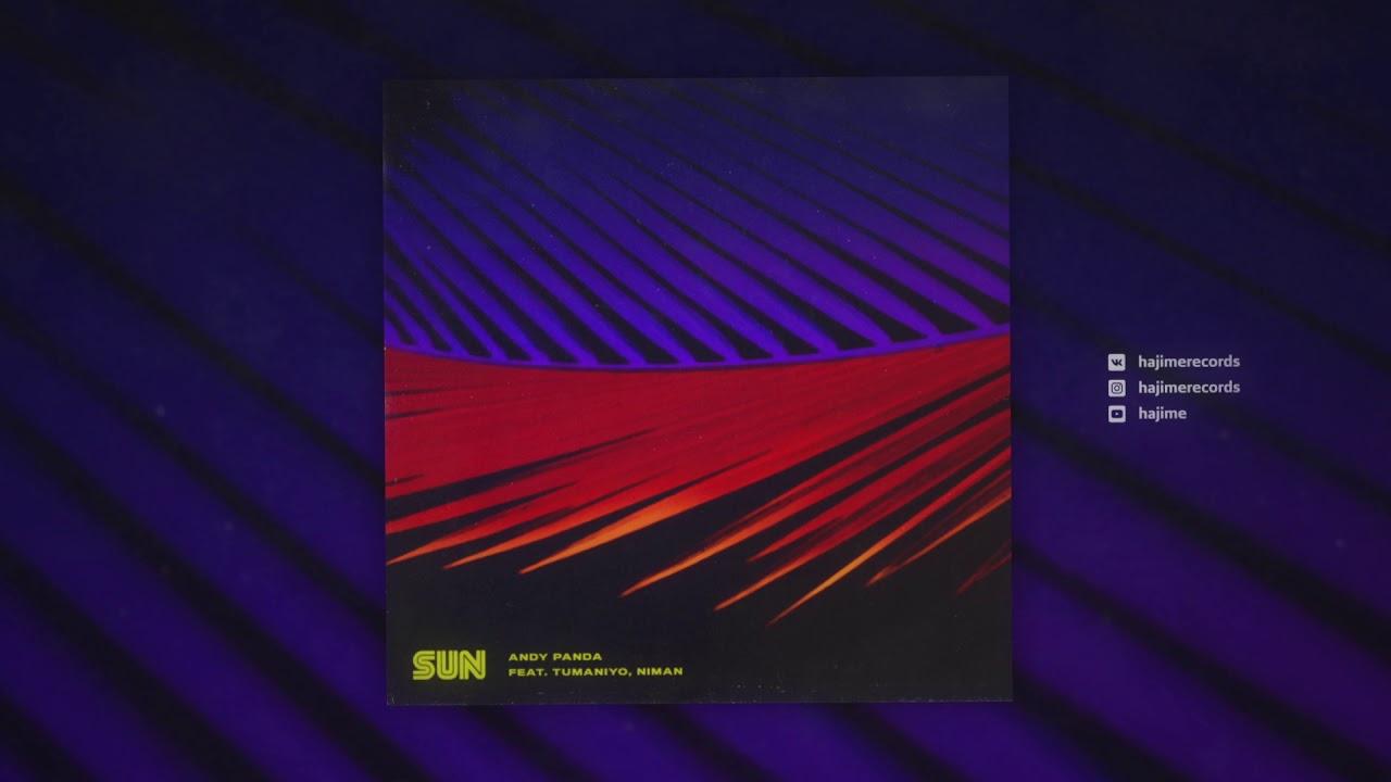 Andy Panda feat. TumaniYO, Niman - Sun (Official Audio)