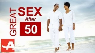 Better Sex after 50 | The Best of Everything After 50 | AARP