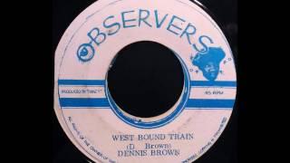 DENNIS BROWN - West Bound Train [1973]