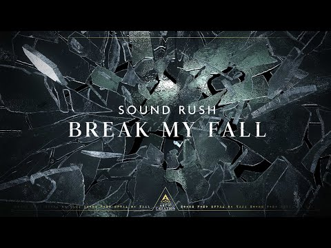 Смотреть клип Sound Rush - Break My Fall