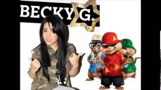 Becky from the Block - Becky G (Chipmunks version) AUDIO ONLY!
