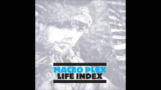 Maceo Plex - Life Index - Full Album