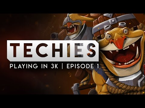DOTA 2 TECHIES-- Playing in 3k because i cant find games on my main account-- Episode #1