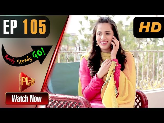 Ready Steady Go - Episode 105 | Play Tv Dramas | Parveen Akbar, Shafqat Khan | Pakistani Drama