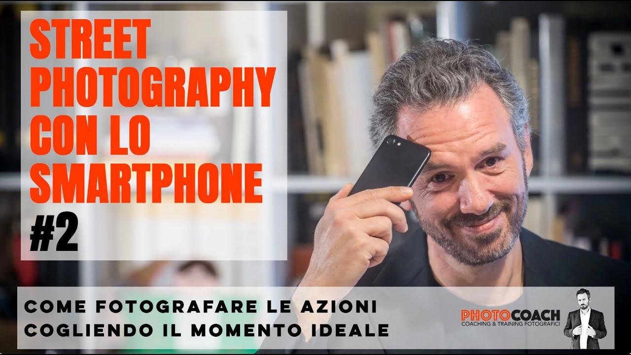 STREET PHOTOGRAPHY con lo SMARTPHONE #2 / Come fotografare le azioni e COGLIERE IL MOMENTO GIUSTO