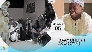 BAAY CHEIKH AK JABOTAME - Episode 5
