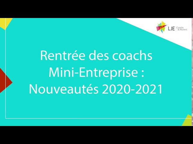 Rentrée des coachs Mini-Entreprises 2020-2021 : nouveautés du programme