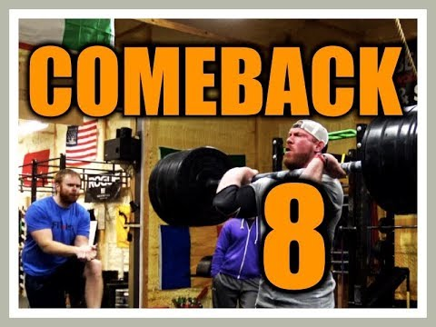 theCOMEBACK 8: 315 Clean & Press, Dieting and Some New Faces