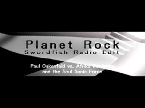 Planet Rock Swordfish Radio Edit - Paul Oakenfield Vs Afrika Bamatta And The Soul Sonic Force