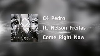 C4 Pedro - Come Right Now ft. Nelson Freitas [Video Lyrics]
