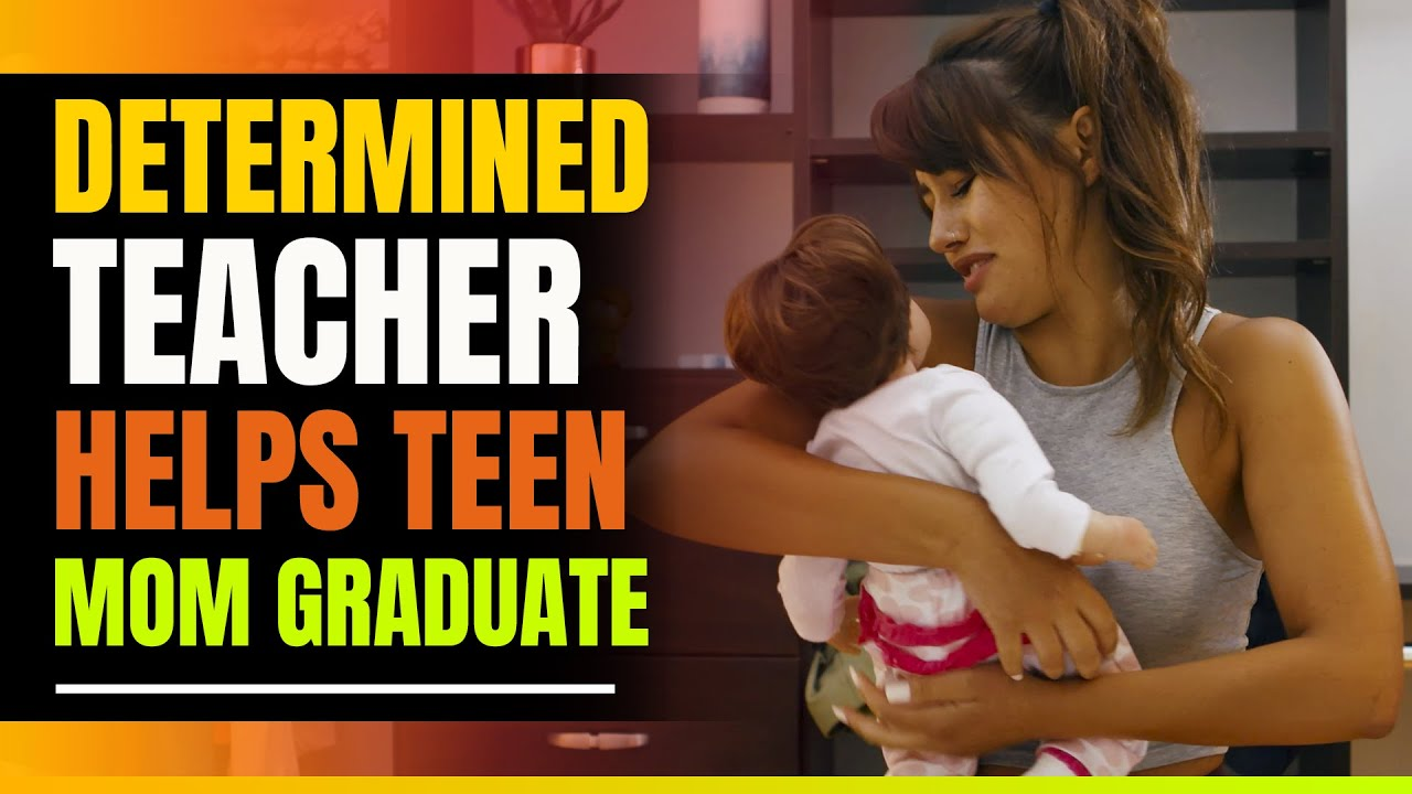 Determined Teacher Helps Single Teen Mom Graduate. Changes Her Life Forever