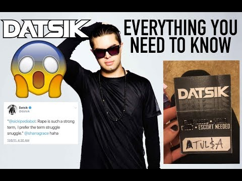 IS DATSIK SEWER SCUM? EVERYTHING YOU NEED TO KNOW ABOUT THE ALLEGATIONS