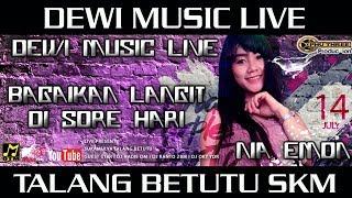 """Download DJ DEWI MUSIC """" BAGAIKAN LANGIT DI SORE HARI """" LIVE TALANG BETUTU SKM"""