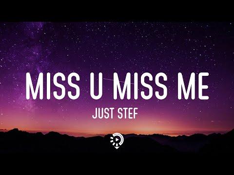 Just Stef - miss u miss me (Official Lyrics)