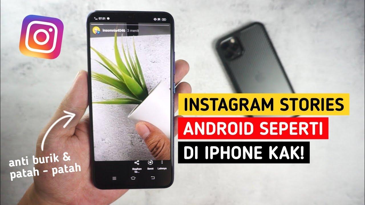 Cara Agar Story Instagram Jernih Seperti iPhone - Tips Instastory