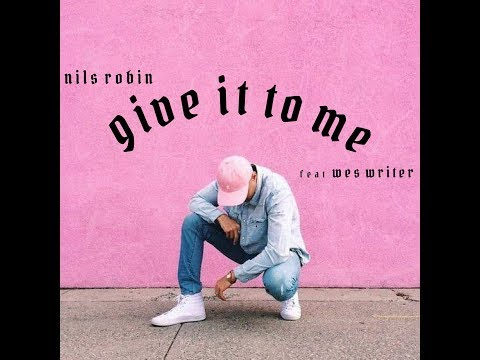 Nils Robin - Give it to me (ft. Wes Writer)