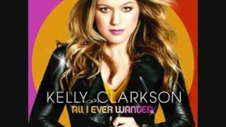 Kelly Clarkson - All I Ever Wanted lyrics