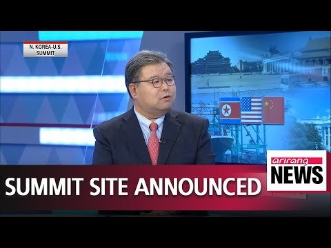 Reviewing choice of Singapore for North Korea-U.S. summit venue + U.S-China trade talks