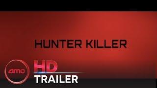 HUNTER KILLER - Official Trailer #1 (Gary Oldham, Gerard Butler) | AMC Theatres (2018)