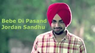 Bebe Di Pasand (Mp3 Song Download) Jordan Sandhu
