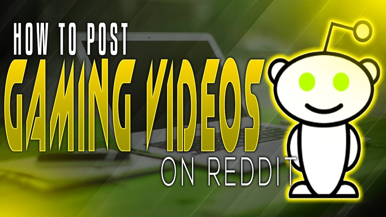 How to Share GAMING Videos On Reddit 2020