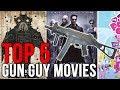 Top 5 Gun Guy Movies: The Best Gun-Action Films