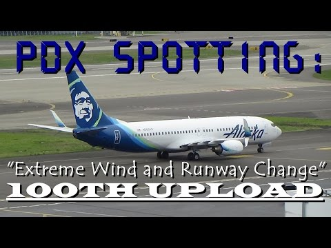 """[HD] PDX Spotting:""""Extreme Wind And Runway Change"""" [100TH UPLOAD] 