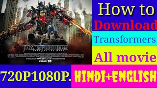 How to download Transformers all movies in Hindi. Dual audio 720p, 1080p.