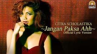 Citra Scholastika - Jangan Paksa Ahh [Official Lyric Video]