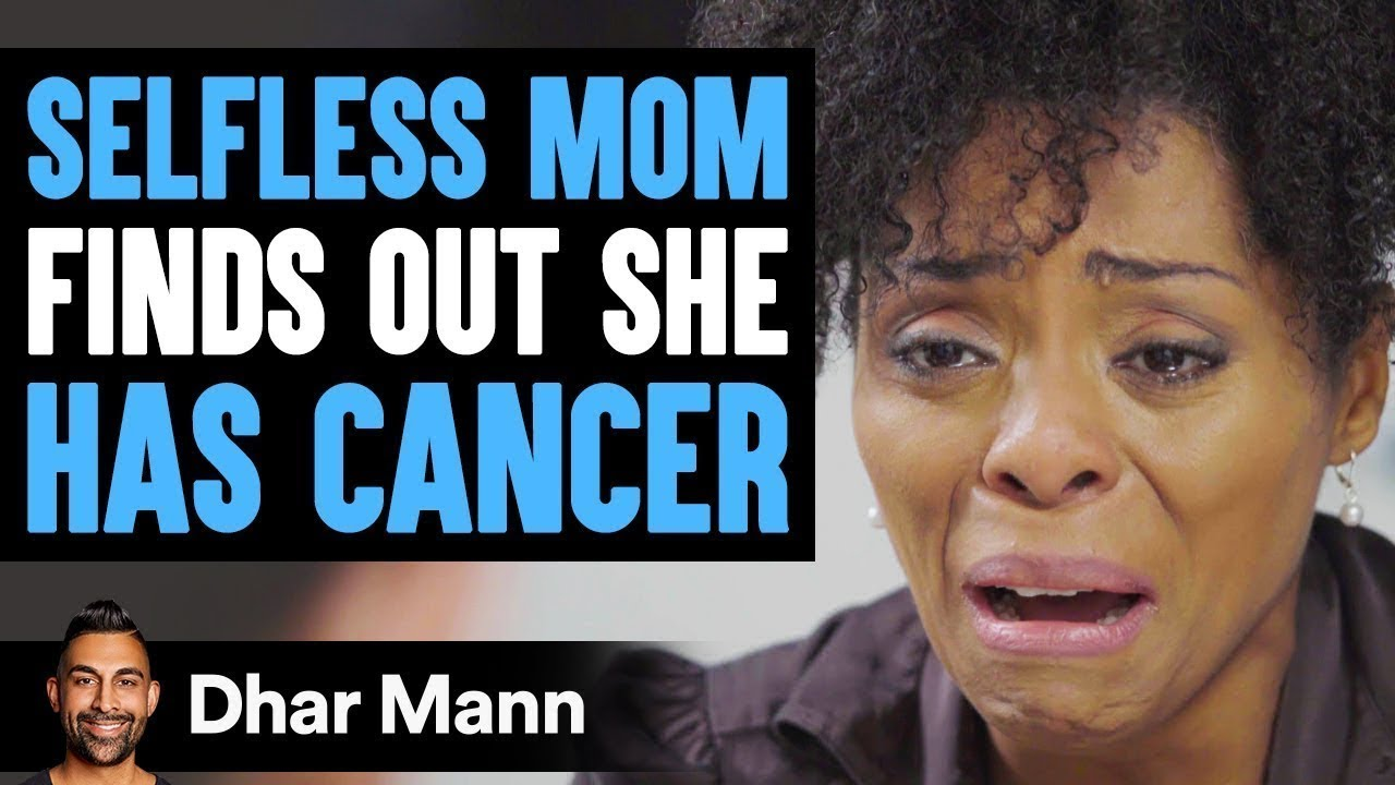 Mother Puts Others Needs First Then Finds Out She Has Cancer | Dhar Mann