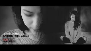 Garyo K Timro Mayale - Trishna Gurung [Official Video]