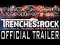 watch he video of TRENCHES OF ROCK [OFFICIAL TRAILER] HD