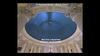 O Sacred Head sung by 250 voice Mass Choir for Classic Hymns Album Old Rugged Cross
