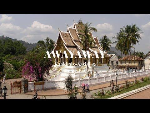Awayaway Episodi 5/7: Pohjois-Laos