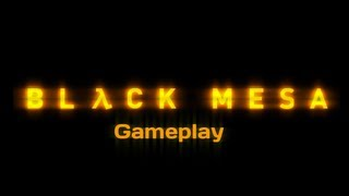 Black Mesa Source - Gameplay