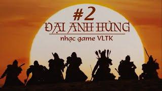 ĐẠI ANH HÙNG • 大英雄 • giấc mộng thời trai - Nhạc game Võ lâm truyền kỳ