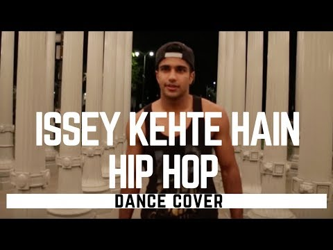 Issey Kehte Hain Hip Hop | Honey Singh Dance Cover by Rajat