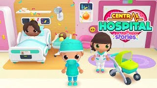 Central Hospital Stories | Toddlers Game #3 (Android Gameplay) | Cute Little Games