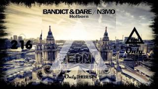 BANDICT & DARE vs. N3MO - HOLBORN #216 EDM electronic dance music records 2015