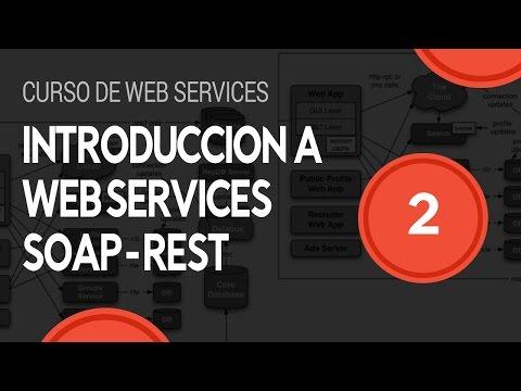 Introducción a Web Services SOAP y REST - video 2