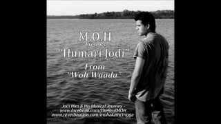 M.O.H - Humari Jodi | Woh Waada | Vol.2 (2012)