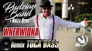 Pudzian Band - Wnerwiona (REMIX TOCA BASS)