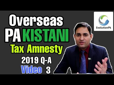 Overseas Pakistanis Tax Amnesty 2019 Q-A Video 3 🔥🔥🔥