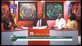 237 LE DEBAT (QUELS INTELLECTUELS POUR SERVIR LE CAMEROUN) EQUINOXE TV