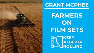 Farmers on Film Sets - Growing and Industry with Grant McPhee