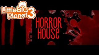 Little Big Planet 3 ★ SCARY LEVELS ★ AMY'S HORROR HOUSE