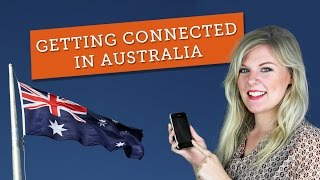 Getting Connected in Australia - Setting Up Your Mobile Phone