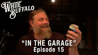 The White Buffalo - No History - In The Garage: Episode 15